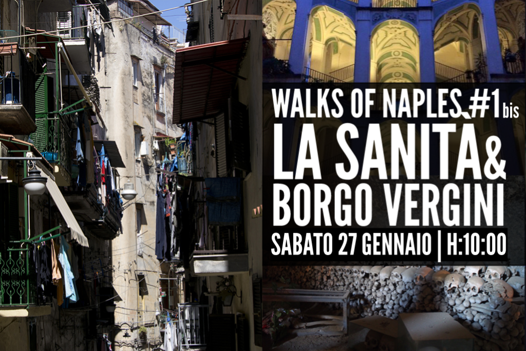 Walks of Naples #1bis: la Sanità ed il Borgo Vergini