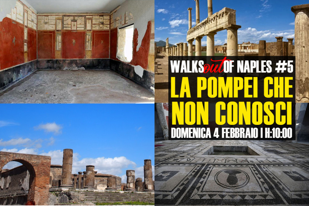 Walks out of Naples: la Pompei che non conosci