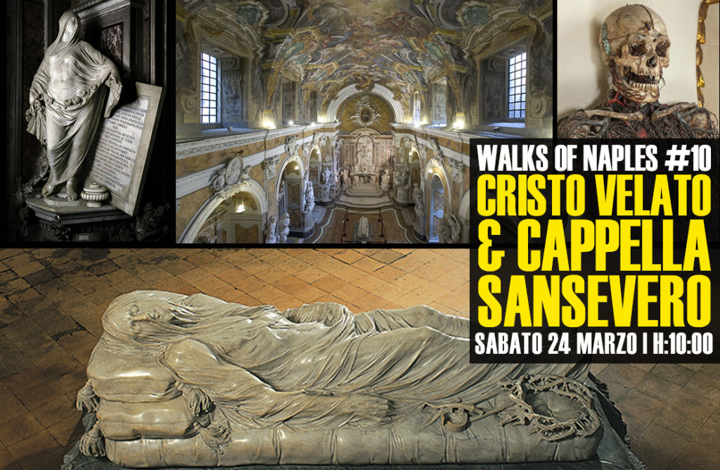 Walks of Naples #10: Cristo Velato e Cappella Sansevero