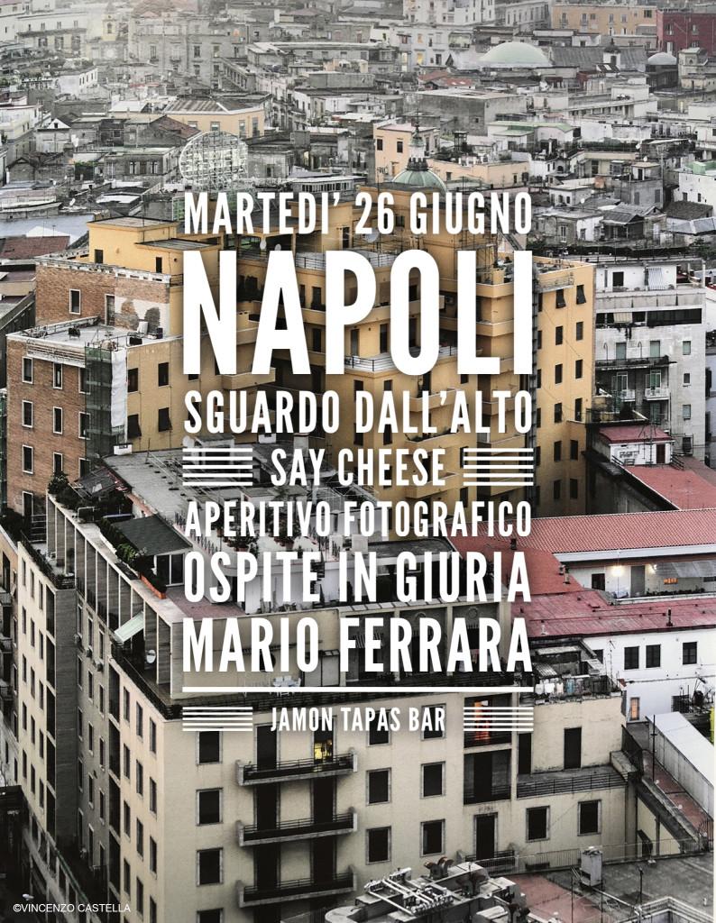 Say Cheese #3 | aperitivo fotografico | Napoli, sguardo dall'alto