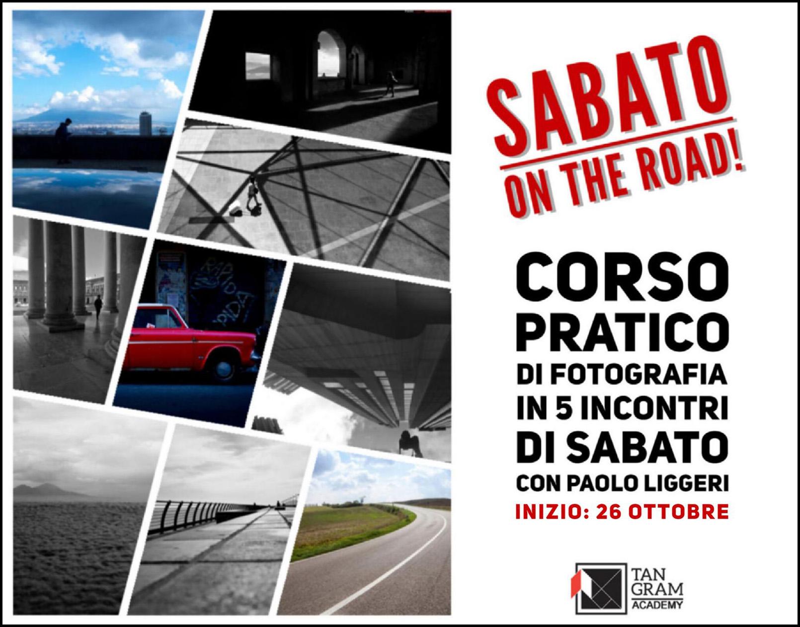 Sabato on the Road! | Corso pratico di fotografia| a cura di Paolo Liggeri