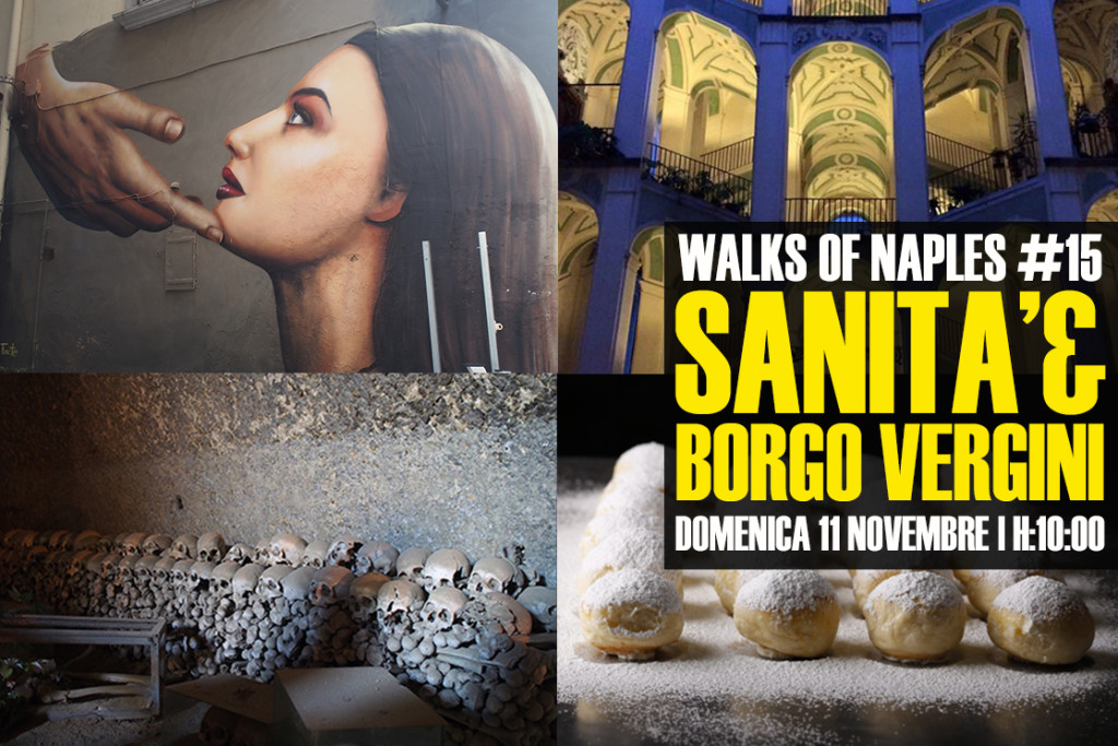 Walks of Naples #15: la Sanità ed il Borgo Vergini