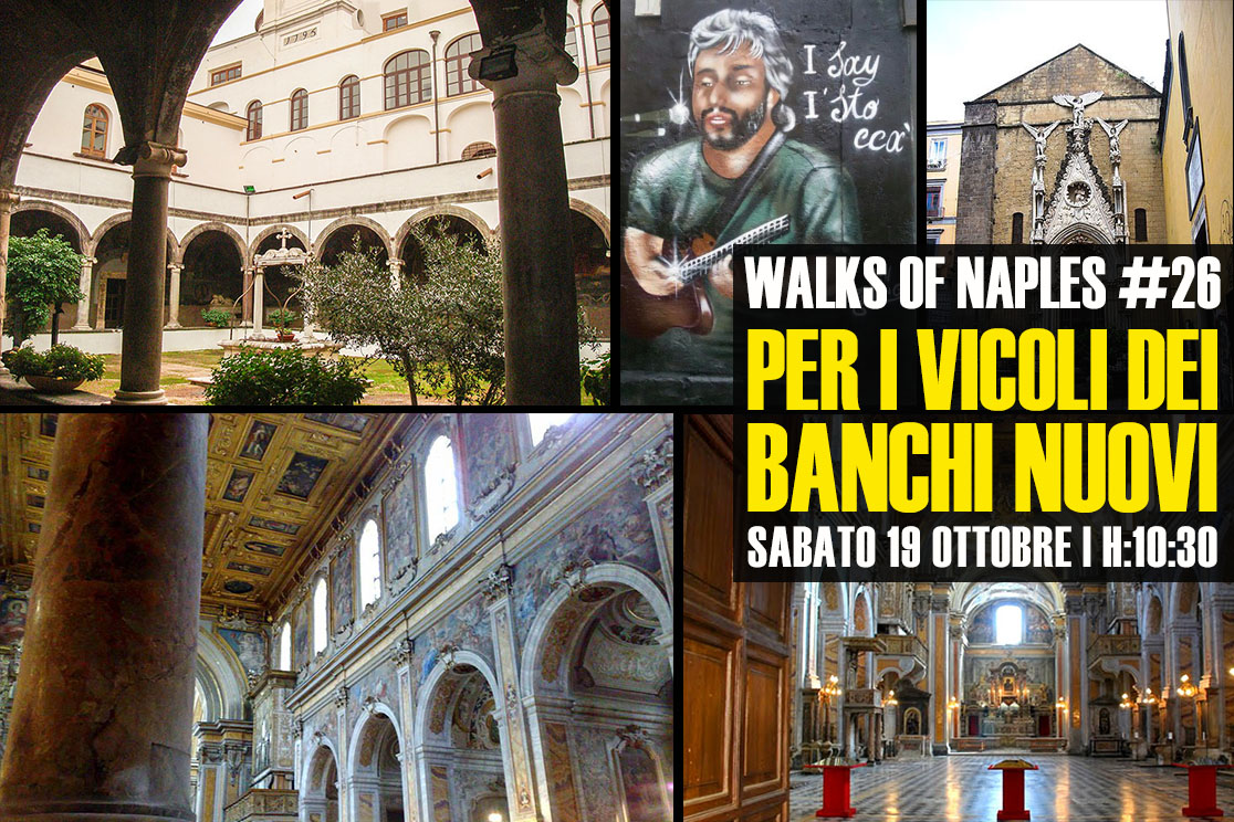 Walks of Naples per i vicoli dei Banchi Nuovi