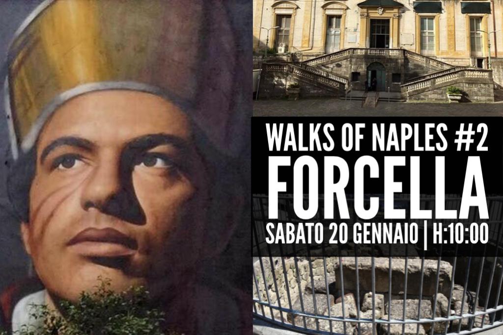 Walks of Naples | le camminate napoletane | Forcella