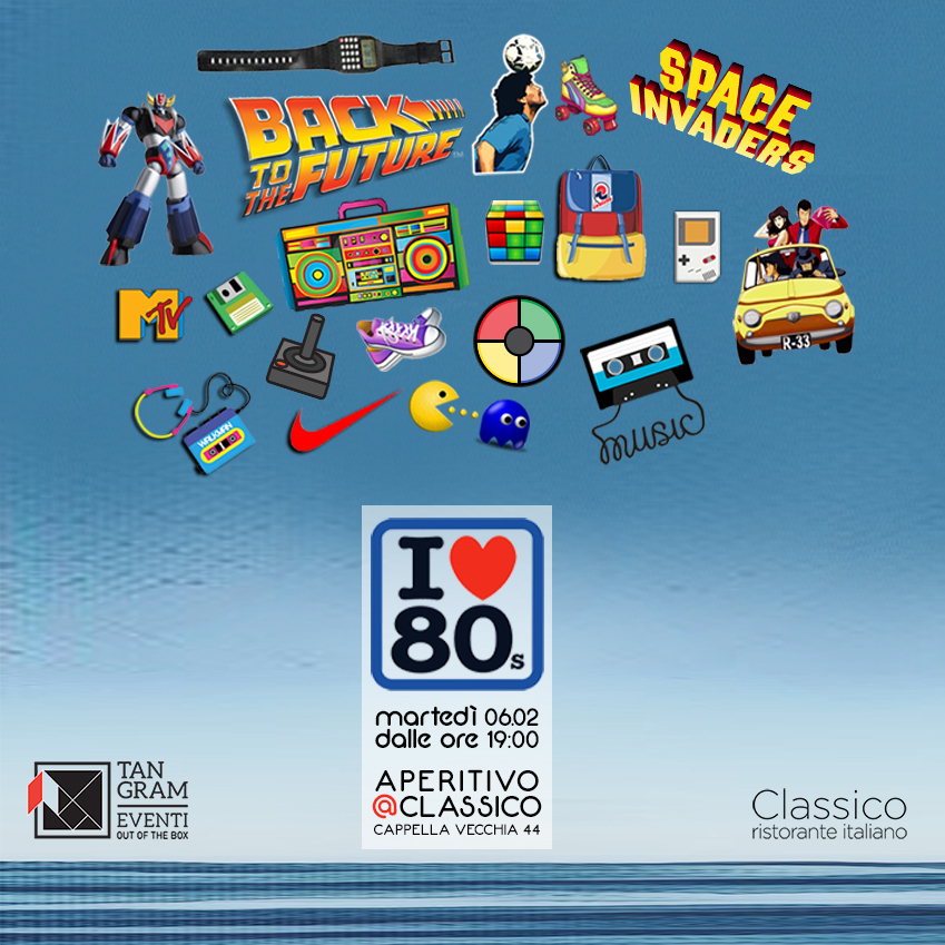I love 80's | aperitovo@Classico
