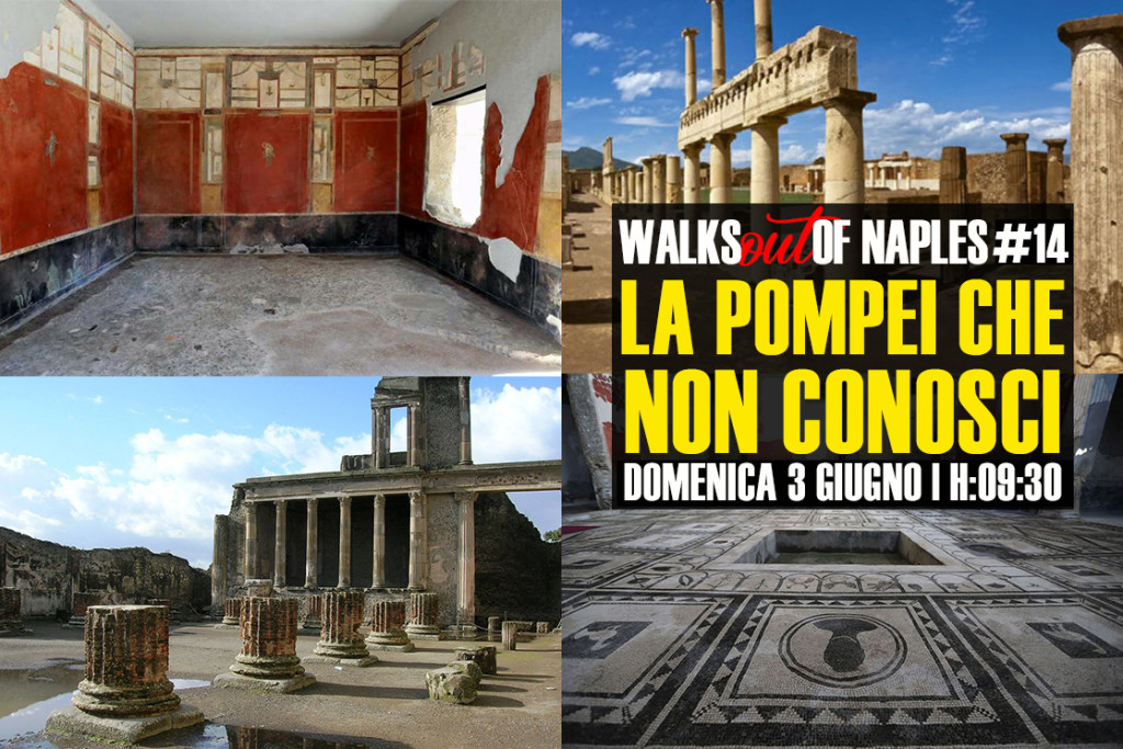 Walks [out] of Naples: la Pompei che non conosci