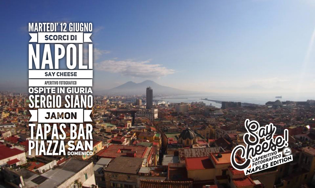 Scorci di Napoli | Say Cheese #1 aperitivo fotografico