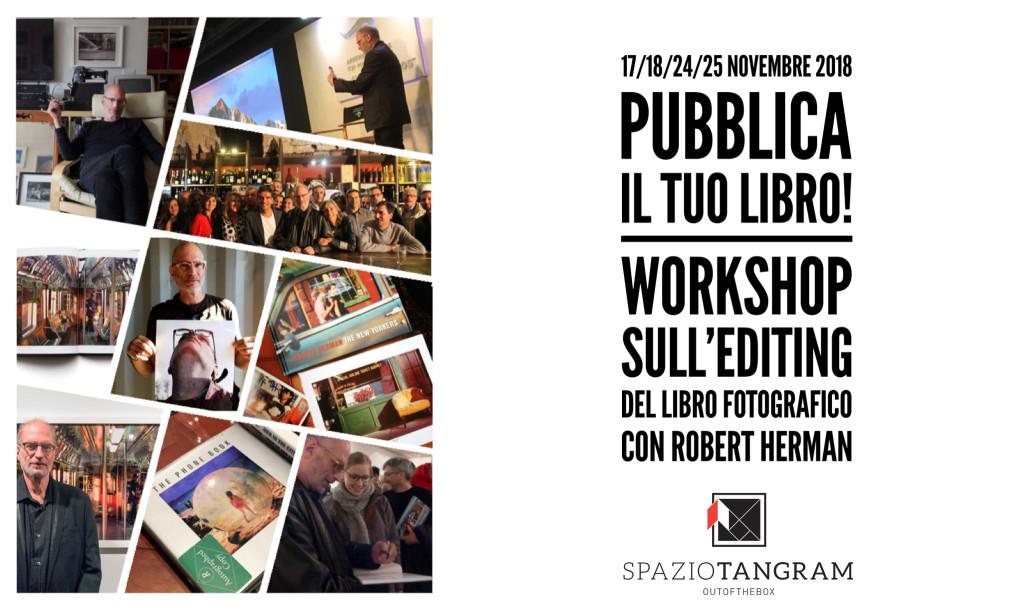 """""""Pubblica il tuo libro""""   workshop sull'editing del libro fotografico con Robert Herman"""