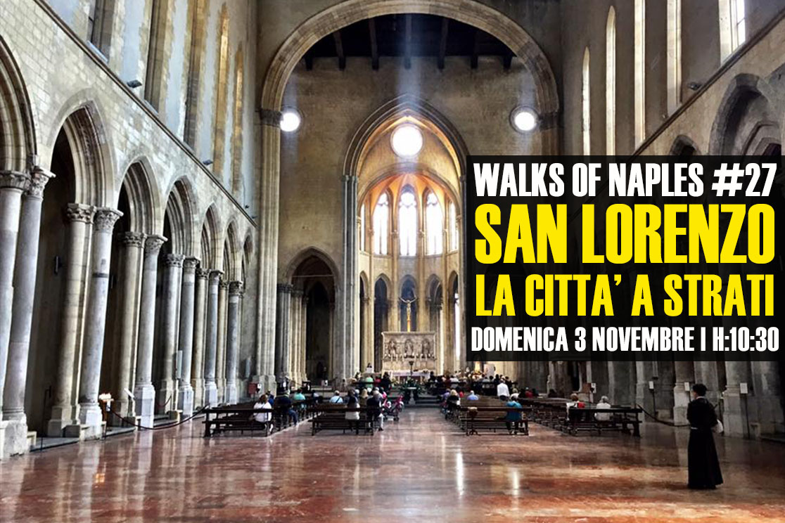 Walks of Naples #27: San Lorenzo - la città a strati