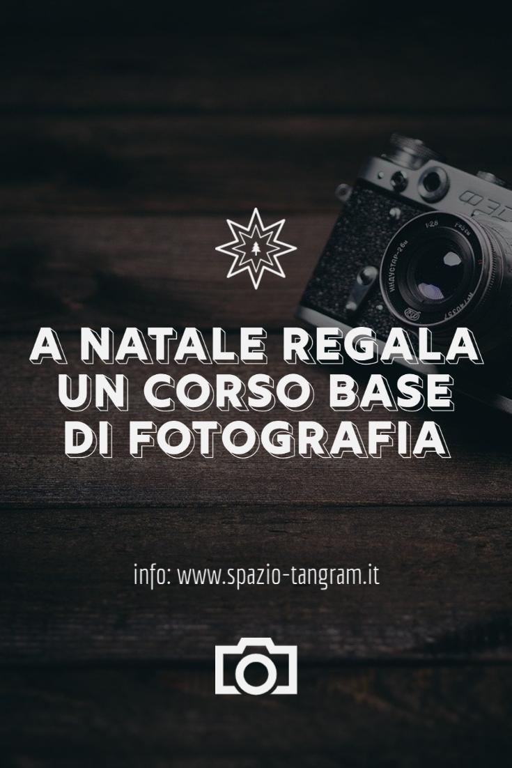 a Natale regala un corso base di fotografia di Spazio Tangram